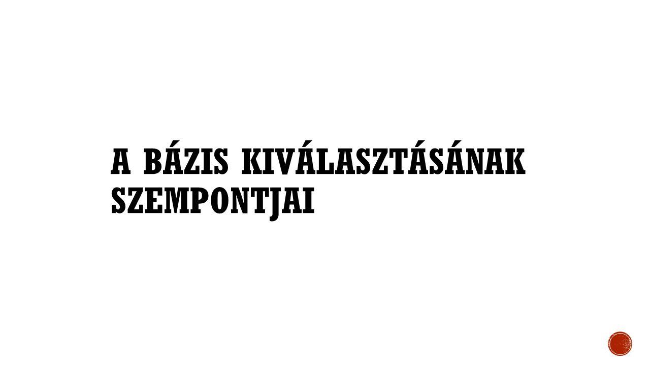 A BÁZIS KIVÁLASZTÁSÁNAK SZEMPONTJAI