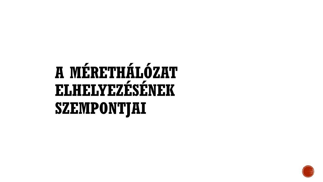 A MÉRETHÁLÓZAT ELHELYEZÉSÉNEK SZEMPONTJAI
