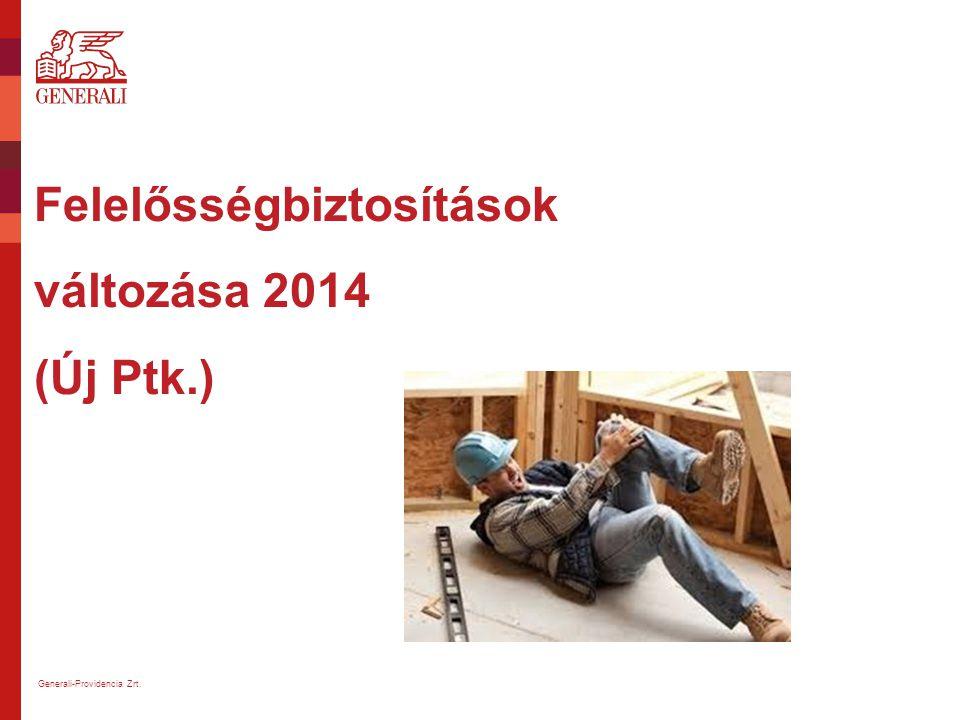 Felelősségbiztosítások változása 2014 (Új Ptk.) Generali-Providencia Zrt.