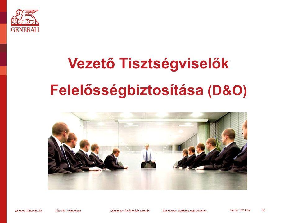 Vezető Tisztségviselők Felelősségbiztosítása (D&O) 92 Generali Biztosító Zrt. Cím: Ptk. változások Készítette: Értékesítés oktatásEllenőrizte: Illeték