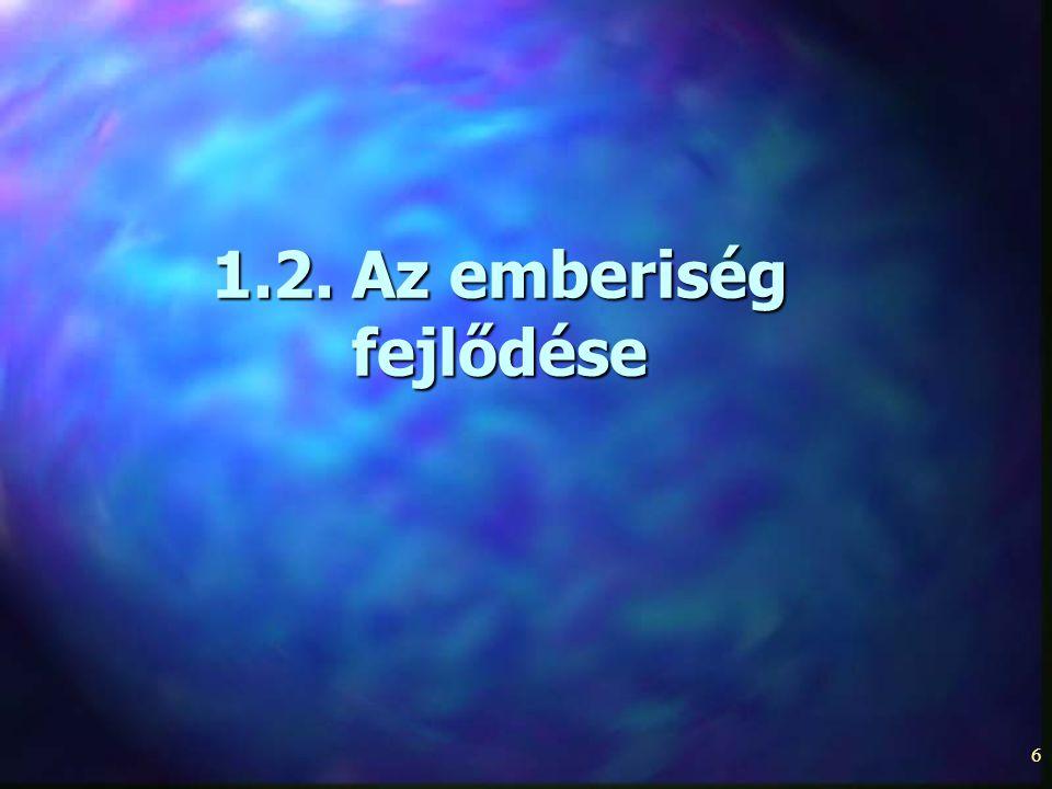 6 1.2. Az emberiség fejlődése