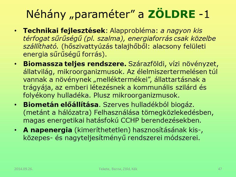 """Néhány """"paraméter"""" a ZÖLDRE -1 Technikai fejlesztések: Alapprobléma: a nagyon kis térfogat sűrűségű (pl. szalma), energiaforrás csak közelbe szállítha"""