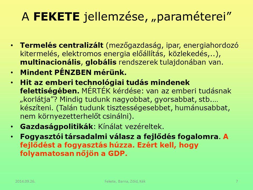 """A FEKETE jellemzése, """"paraméterei"""" Termelés centralizált (mezőgazdaság, ipar, energiahordozó kitermelés, elektromos energia előállítás, közlekedés,..)"""