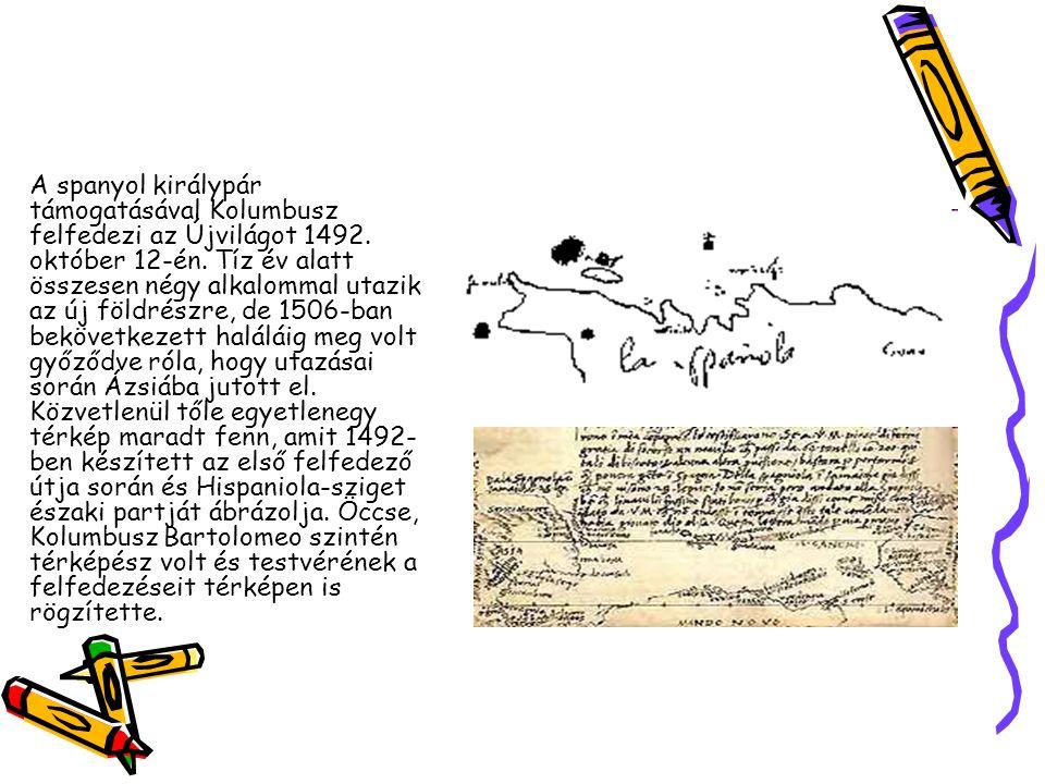 A spanyol királypár támogatásával Kolumbusz felfedezi az Újvilágot 1492. október 12-én. Tíz év alatt összesen négy alkalommal utazik az új földrészre,