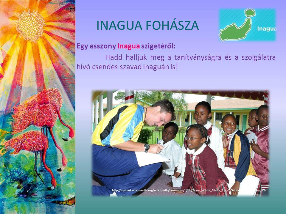 Egy asszony Inagua szigetéről: Hadd halljuk meg a tanítványságra és a szolgálatra hívó csendes szavad Inaguán is! INAGUA FOHÁSZA