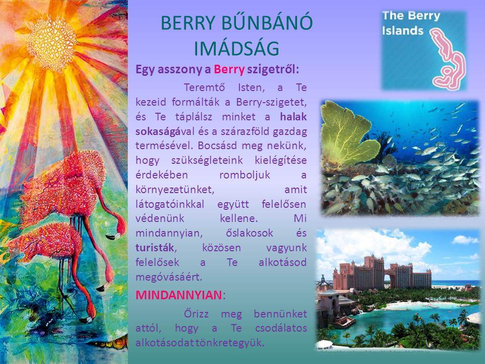 Egy asszony a Berry szigetről: Teremtő Isten, a Te kezeid formálták a Berry-szigetet, és Te táplálsz minket a halak sokaságával és a szárazföld gazdag termésével.