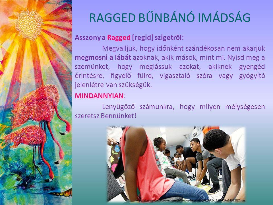 Asszony a Ragged [regid] szigetről: Megvalljuk, hogy időnként szándékosan nem akarjuk megmosni a lábát azoknak, akik mások, mint mi. Nyisd meg a szemü
