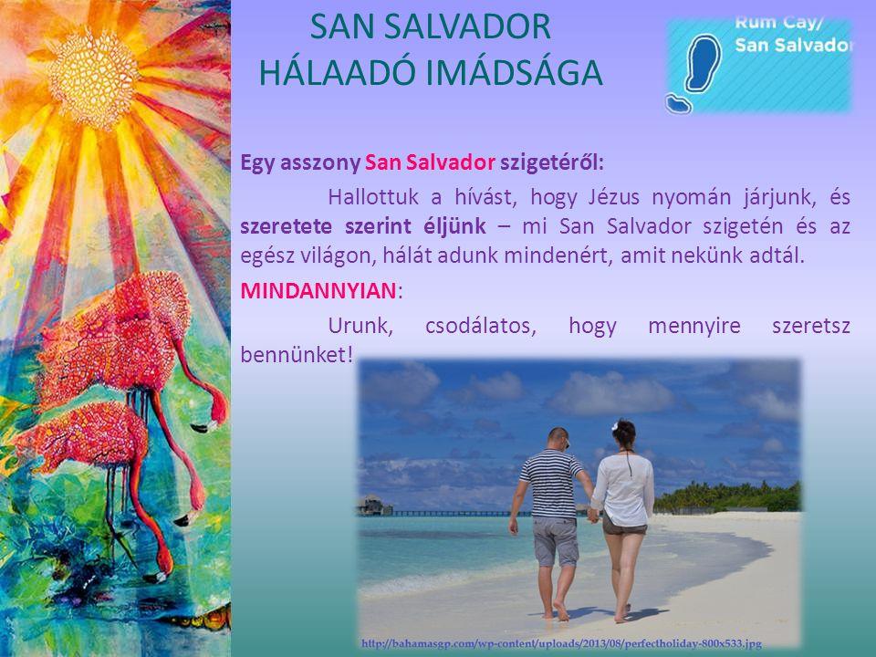 Egy asszony San Salvador szigetéről: Hallottuk a hívást, hogy Jézus nyomán járjunk, és szeretete szerint éljünk – mi San Salvador szigetén és az egész világon, hálát adunk mindenért, amit nekünk adtál.