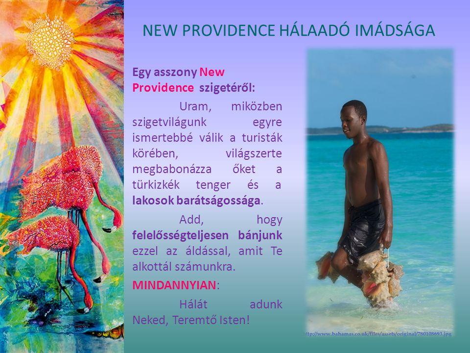 Egy asszony New Providence szigetéről: Uram, miközben szigetvilágunk egyre ismertebbé válik a turisták körében, világszerte megbabonázza őket a türkiz