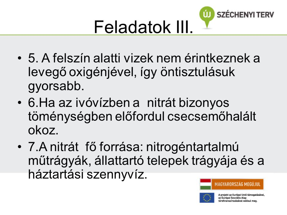 Feladatok IV.8. Magyarországon több háztartás rendelkezik vízvezetékkel,mint csatornával.
