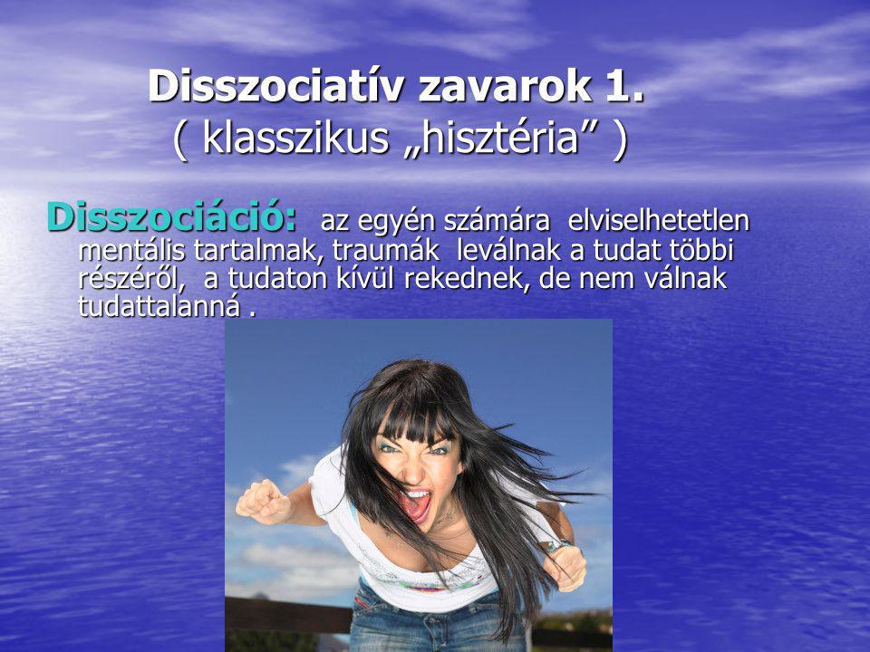"""Disszociatív zavarok 1.( klasszikus """"hisztéria ) Disszociatív zavarok 1."""