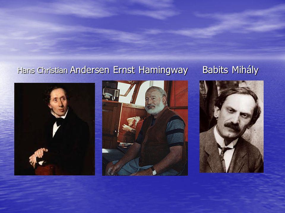 Hans Christian Andersen Ernst Hamingway Babits Mihály