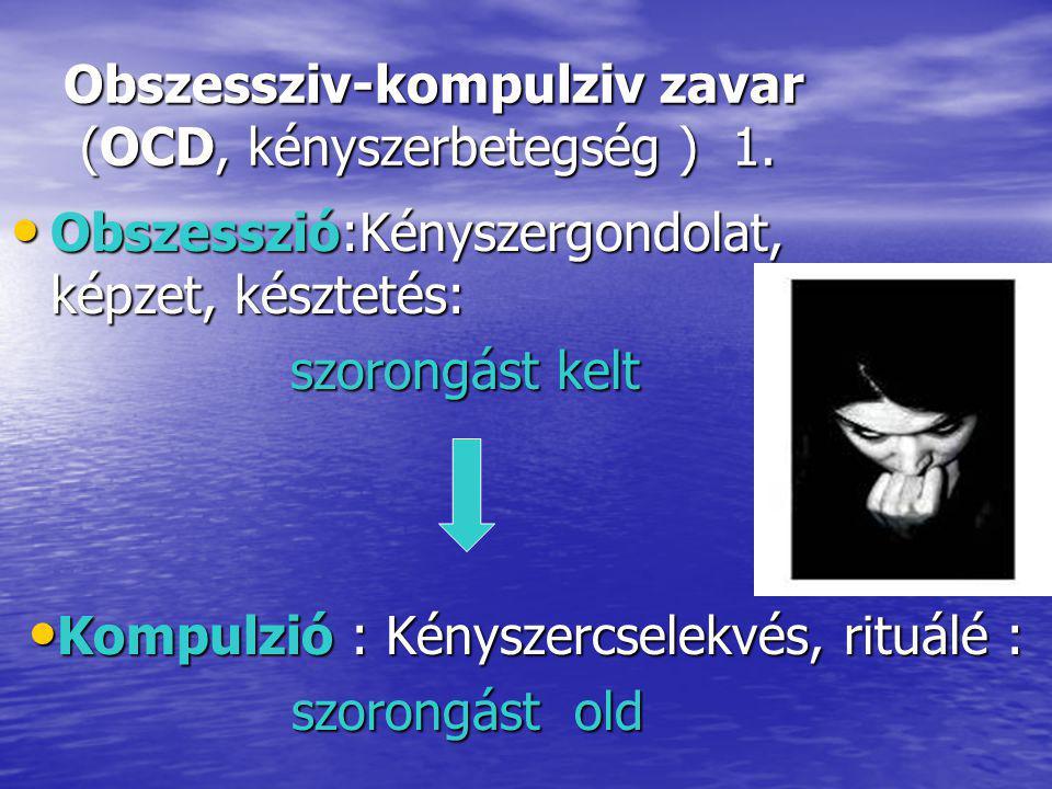 Obszessziv-kompulziv zavar (OCD, kényszerbetegség ) 1.