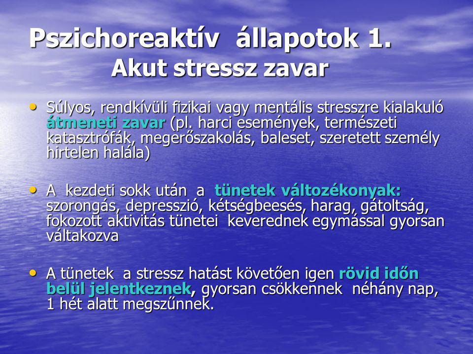 Pszichoreaktív állapotok 1.
