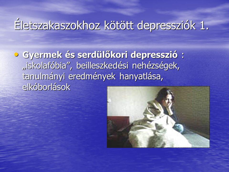 Életszakaszokhoz kötött depressziók 1.