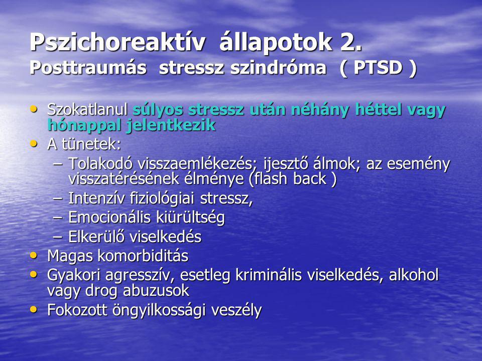 Pszichoreaktív állapotok 2.