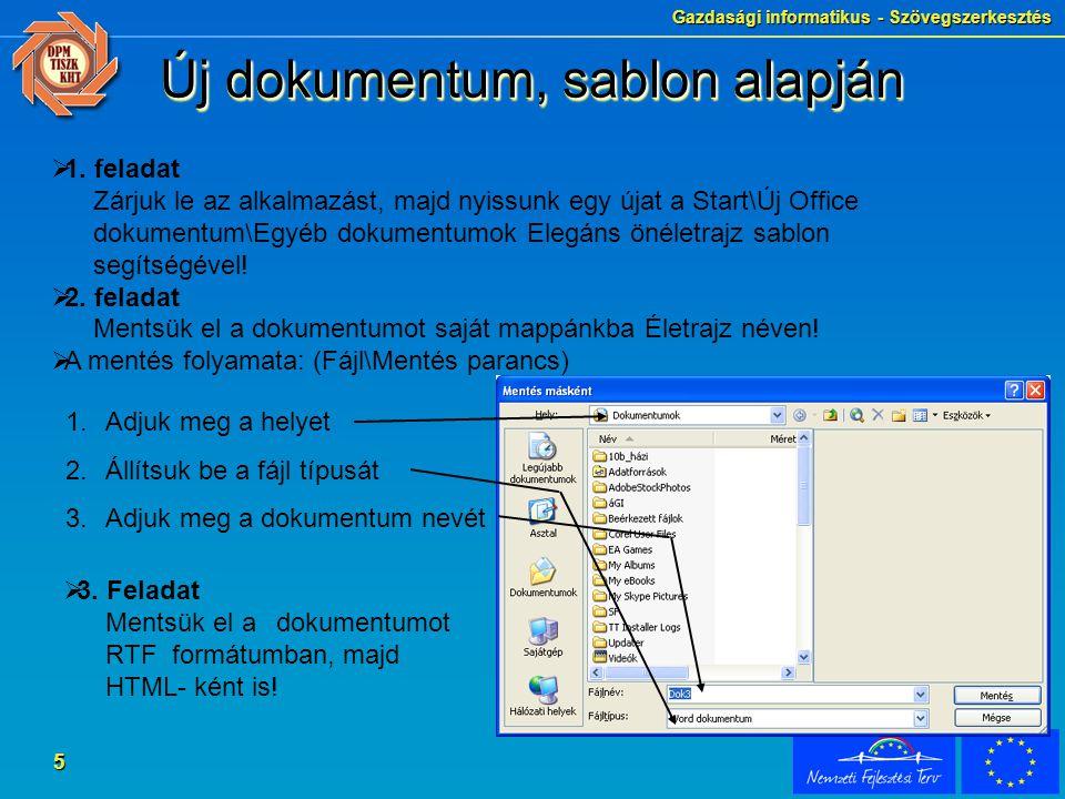 Gazdasági informatikus - Szövegszerkesztés 5 Új dokumentum, sablon alapján  1.