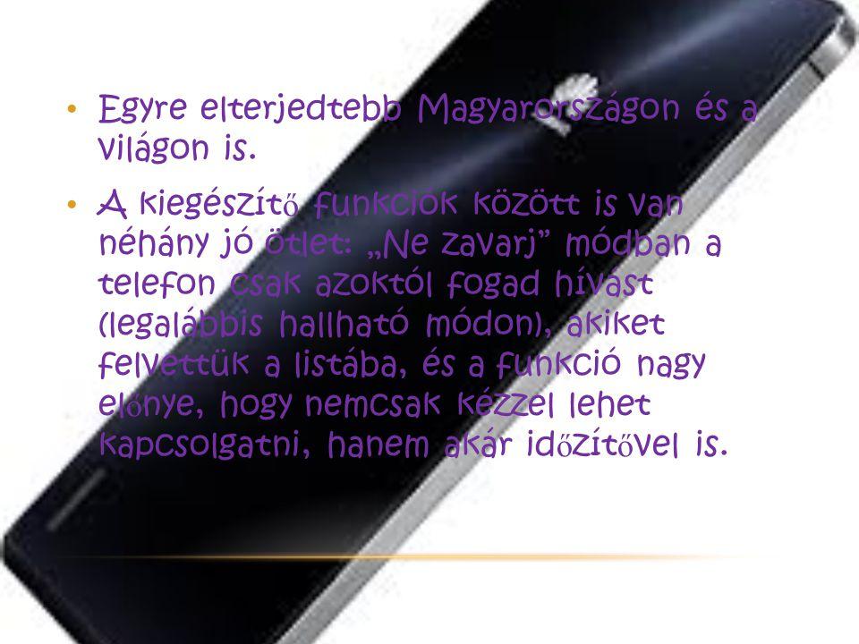 """Egyre elterjedtebb Magyarországon és a világon is. A kiegészít ő funkciók között is van néhány jó ötlet: """"Ne zavarj"""" módban a telefon csak azoktól fog"""