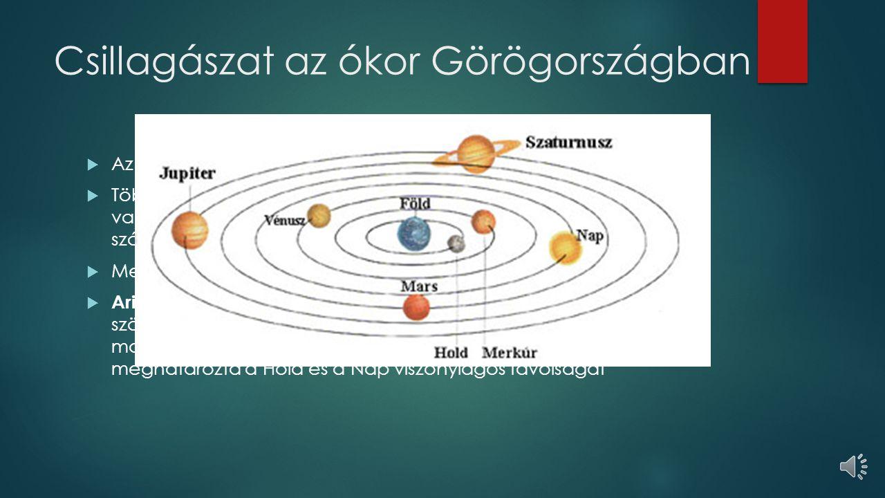 Csillagászat az ókor Görögországban  Az ókori görögök számos újítást vezettek be a csillagászatbaókori görögök  Többen próbálkoztak a Föld nagyságának megmérésével.