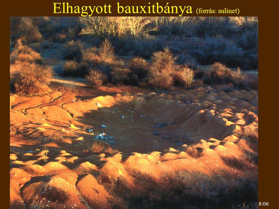 8:06 Elhagyott bauxitbánya (forrás: sulinet)