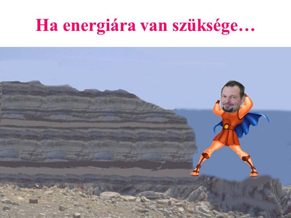 Ha energiára van szüksége…