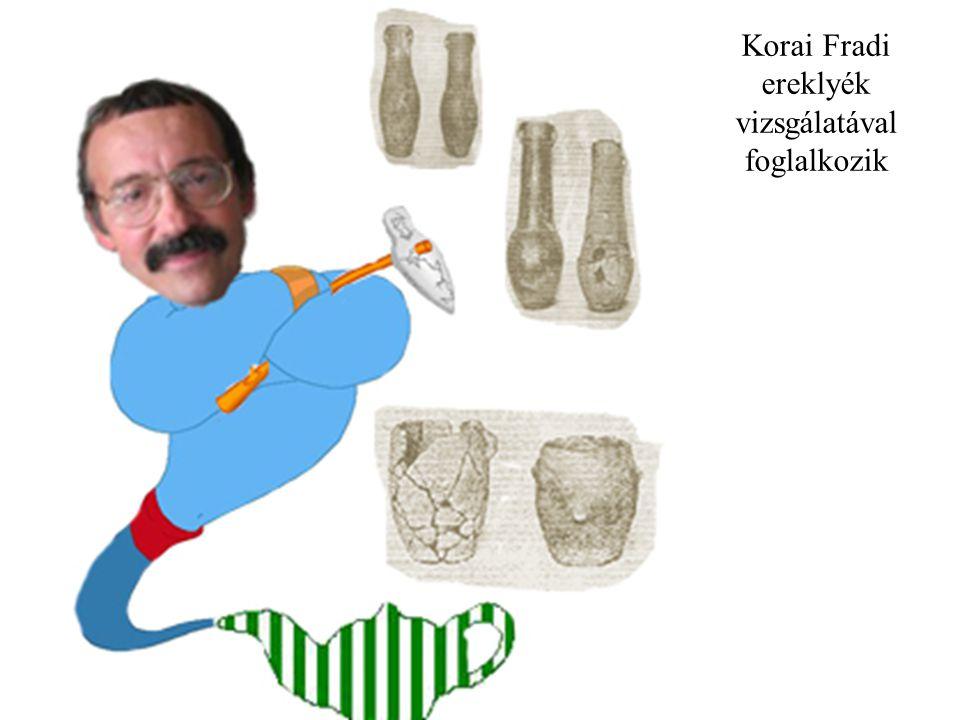 Korai Fradi ereklyék vizsgálatával foglalkozik