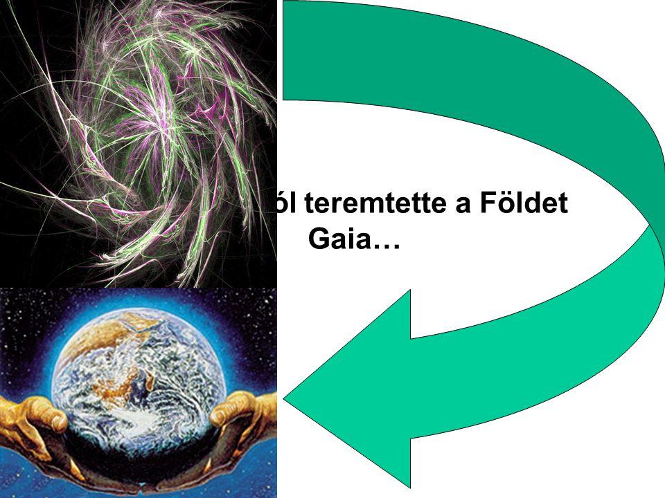 A káoszból teremtette a Földet Gaia…