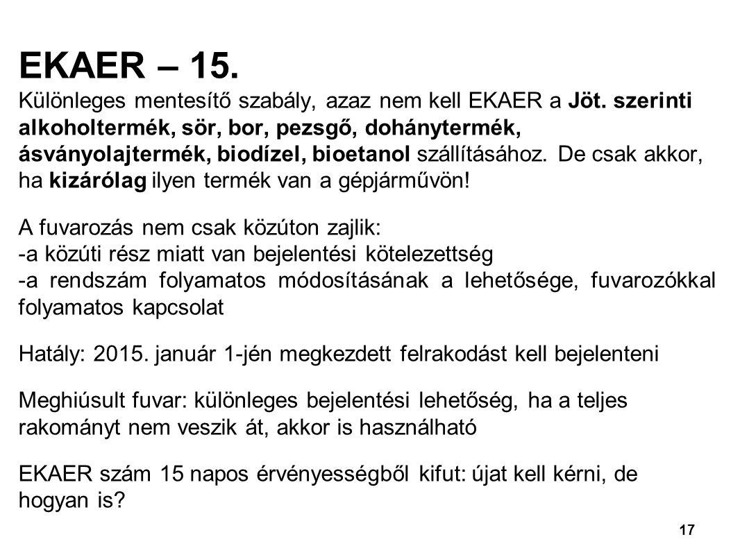 17 EKAER – 15.Különleges mentesítő szabály, azaz nem kell EKAER a Jöt.
