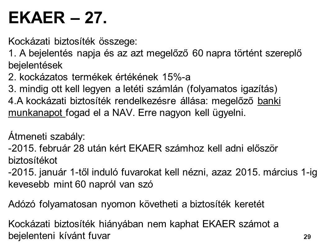 29 EKAER – 27.Kockázati biztosíték összege: 1.