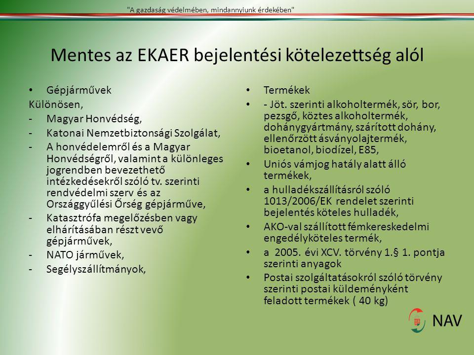 Mentes az EKAER bejelentési kötelezettség alól Gépjárművek Különösen, -Magyar Honvédség, -Katonai Nemzetbiztonsági Szolgálat, -A honvédelemről és a Ma