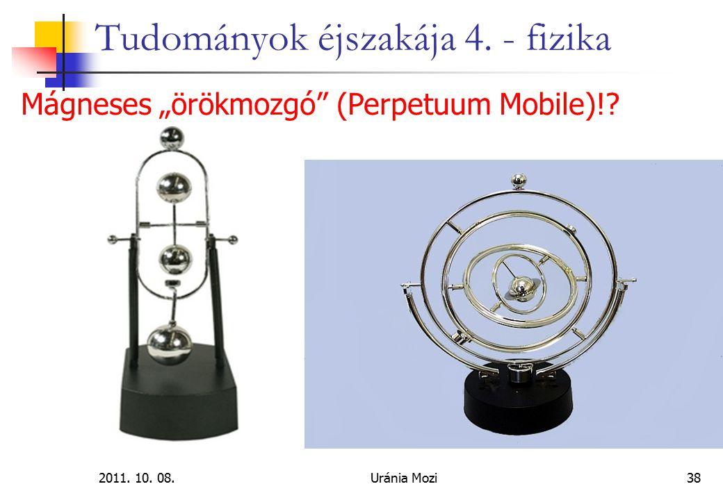 """2011. 10. 08.Uránia Mozi38 Tudományok éjszakája 4. - fizika Mágneses """"örökmozgó"""" (Perpetuum Mobile)!?"""