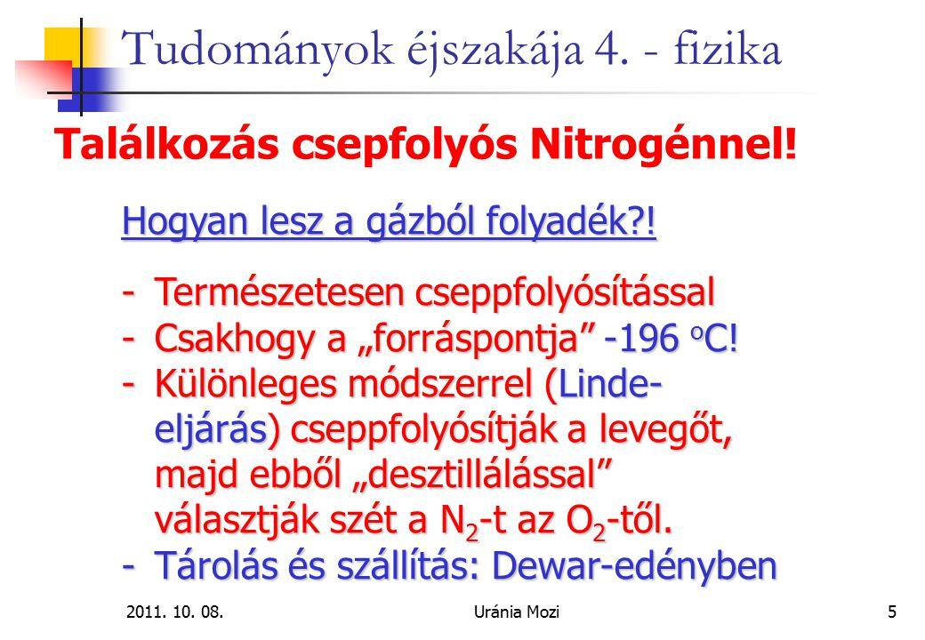 2011.10. 08.Uránia Mozi6 Tudományok éjszakája 4. - fizika Találkozás csepfolyós Nitrogénnel.