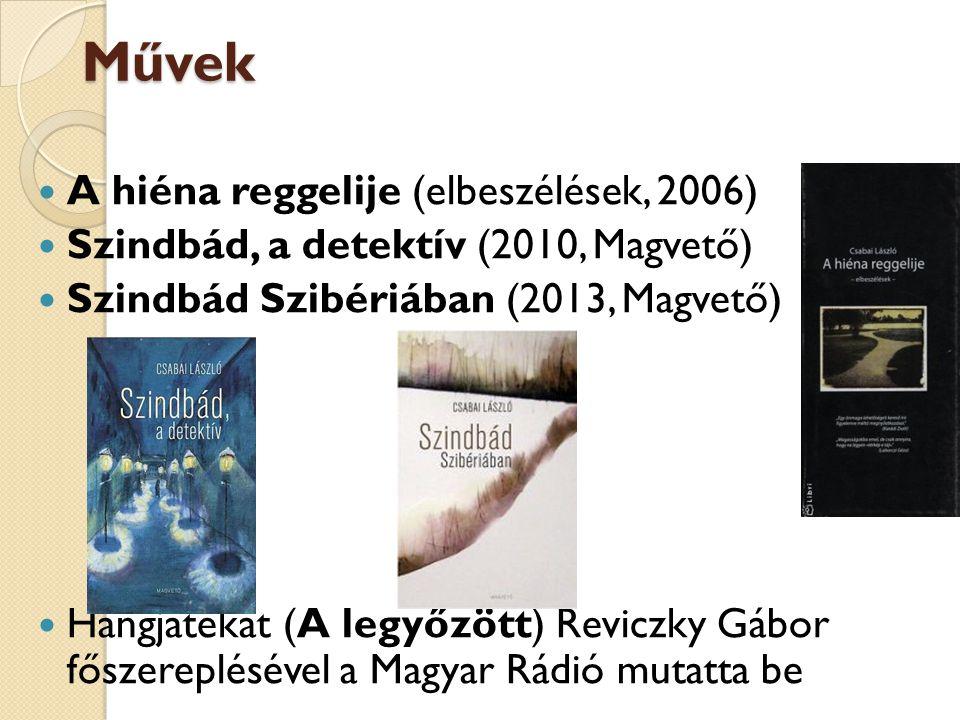 Művek A hiéna reggelije (elbeszélések, 2006) Szindbád, a detektív (2010, Magvető) Szindbád Szibériában (2013, Magvető) Hangjátékát (A legyőzött) Revic