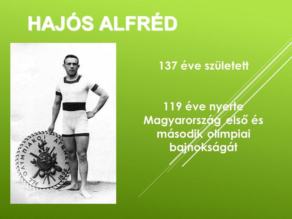 HAJÓS ALFRÉD 137 éve született 119 éve nyerte Magyarország első és második olimpiai bajnokságát