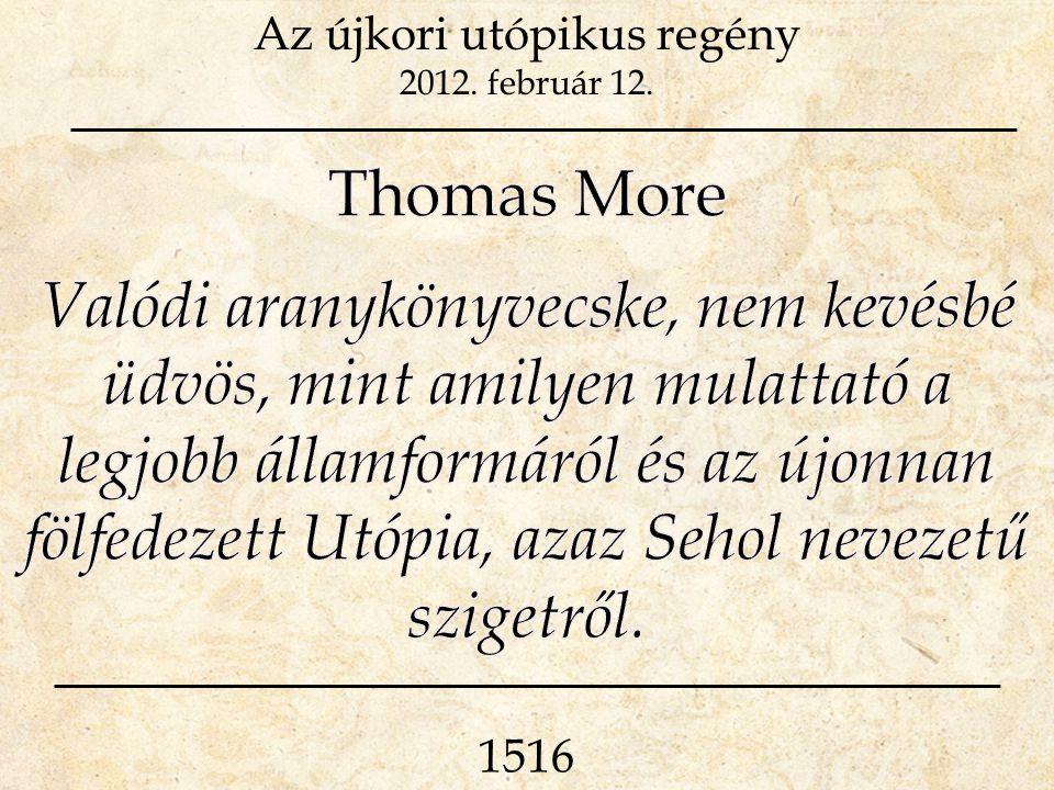 Az újkori utópikus regény 2012. február 12. 1516