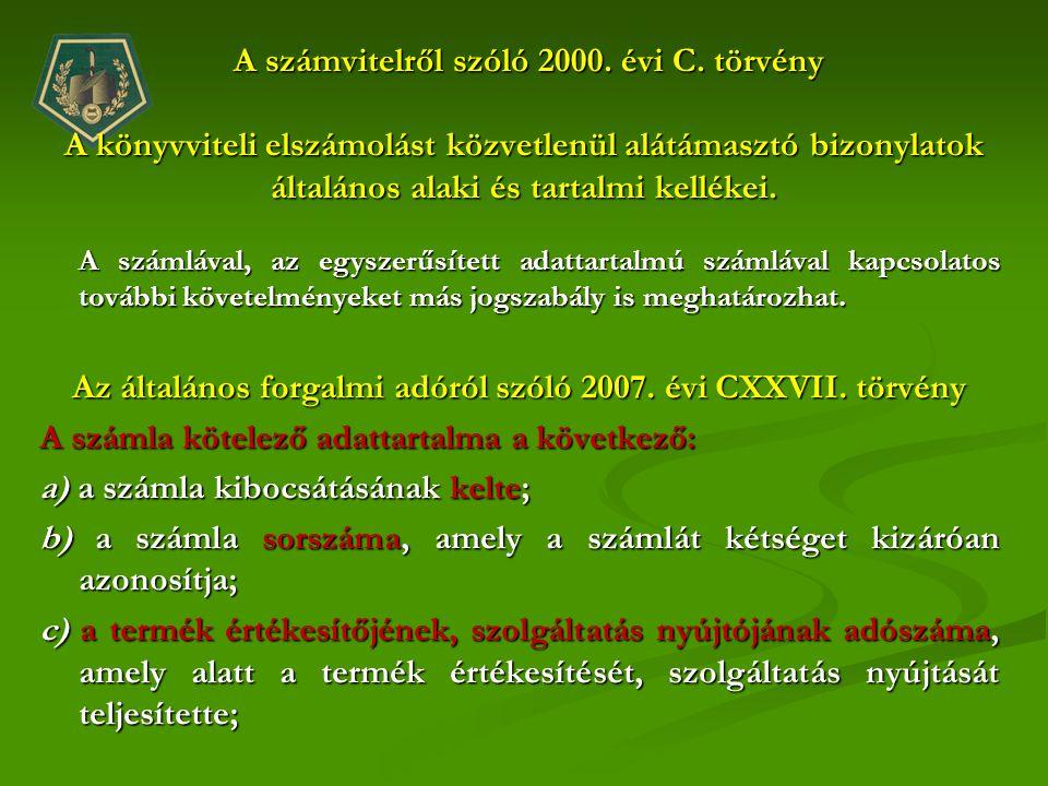 A számvitelről szóló 2000. évi C. törvény A könyvviteli elszámolást közvetlenül alátámasztó bizonylatok általános alaki és tartalmi kellékei. A számvi