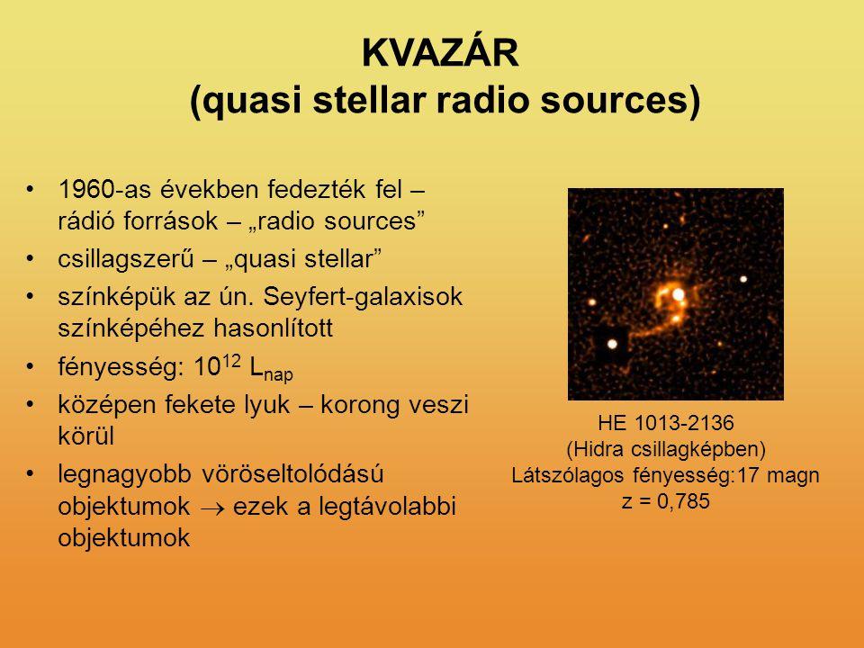 """KVAZÁR (quasi stellar radio sources) 1960-as években fedezték fel – rádió források – """"radio sources"""" csillagszerű – """"quasi stellar"""" színképük az ún. S"""