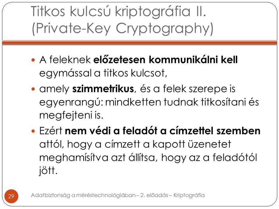 Titkos kulcsú kriptográfia II.