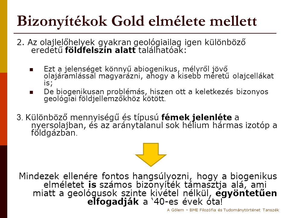 Félidei mérleg  Annak ellenére, hogy egyöntetű tudományos konszenzus van, Gold abiogenikus alternatív elmélete egyáltalán nem megalapozatlan, jó néhány megfigyelés, bizonyíték támasztja alá (pl.