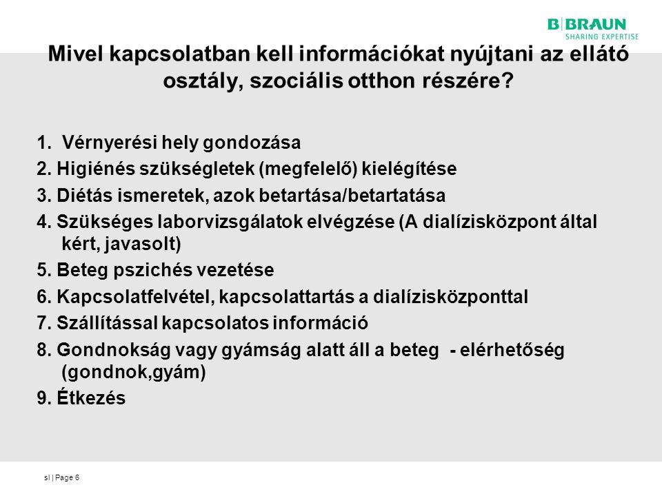 sl | Page6 Mivel kapcsolatban kell információkat nyújtani az ellátó osztály, szociális otthon részére.