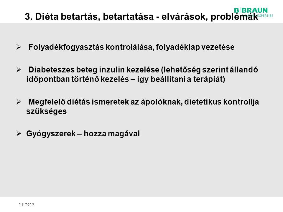 sl   Page9 3. Diéta betartás, betartatása - elvárások, problémák  Folyadékfogyasztás kontrolálása, folyadéklap vezetése  Diabeteszes beteg inzulin k