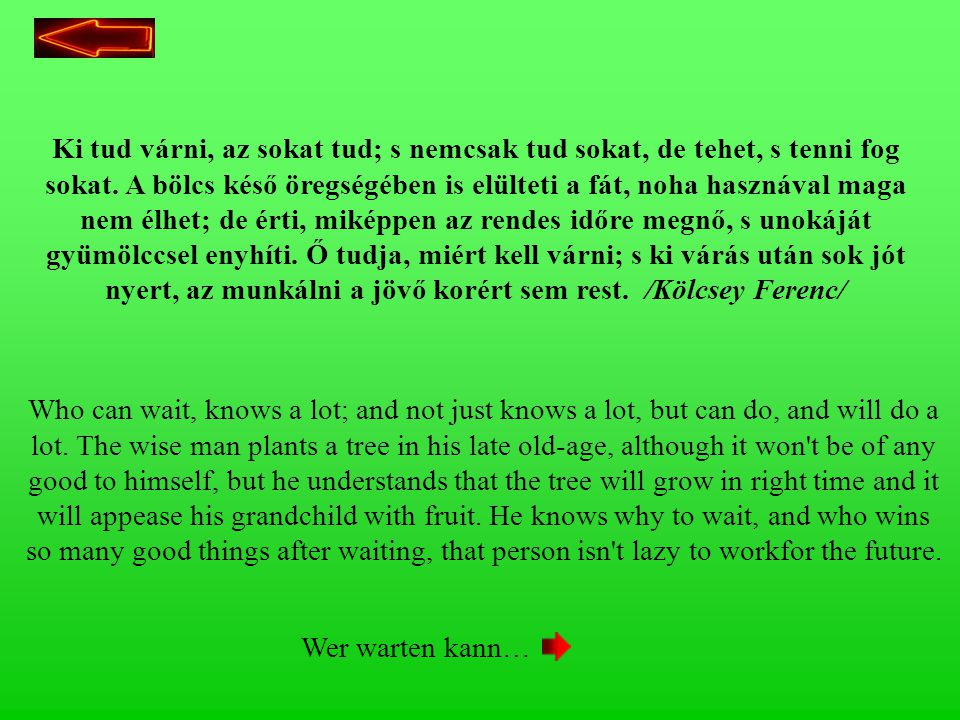 H4/2H4/2 Who can wait, knows a lot; and not just knows a lot, but can do, and will do a lot.