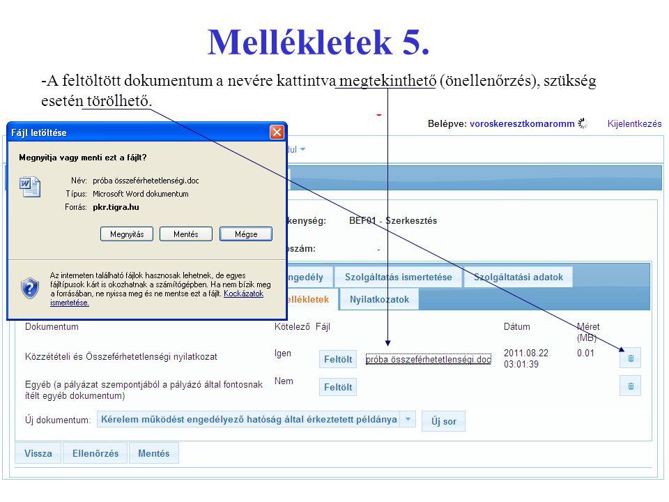 Mellékletek 5. -A feltöltött dokumentum a nevére kattintva megtekinthető (önellenőrzés), szükség esetén törölhető.