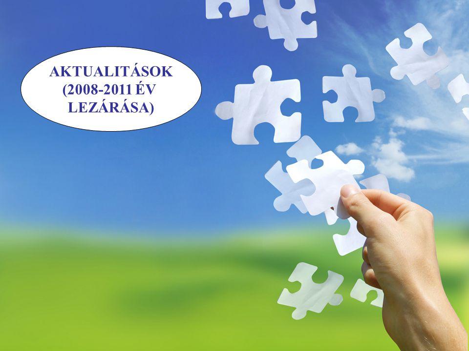 AKTUALITÁSOK (2008-2011 ÉV LEZÁRÁSA)