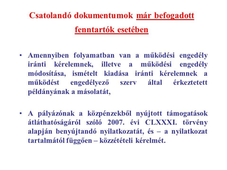 Csatolandó dokumentumok már befogadott fenntartók esetében Amennyiben folyamatban van a működési engedély iránti kérelemnek, illetve a működési engedé