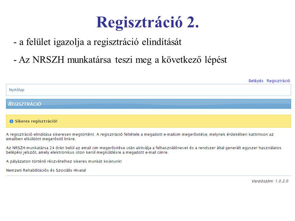 Regisztráció 2. - a felület igazolja a regisztráció elindítását - Az NRSZH munkatársa teszi meg a következő lépést