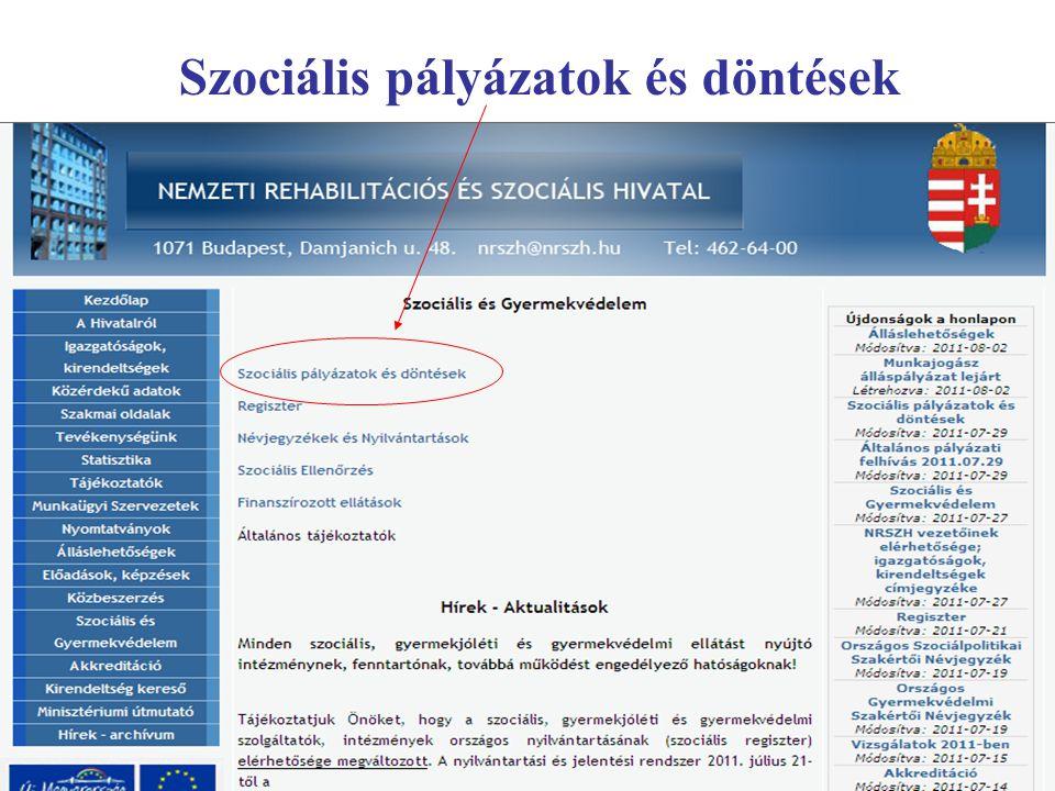 2011. július 29-én megjelentetett pályázat További kérdések esetén: szocialisfo@nrszh.hu
