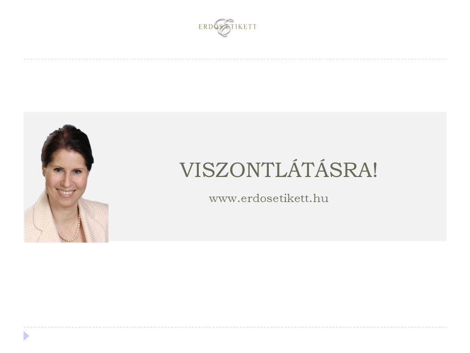 VISZONTLÁTÁSRA! www.erdosetikett.hu