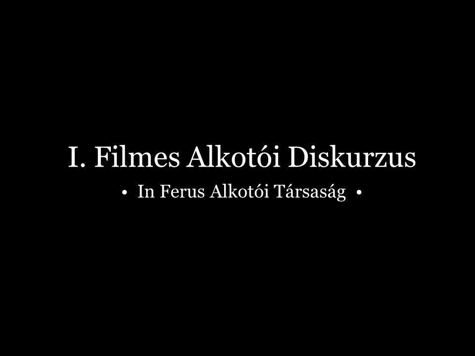 I. Filmes Alkotói Diskurzus In Ferus Alkotói Társaság