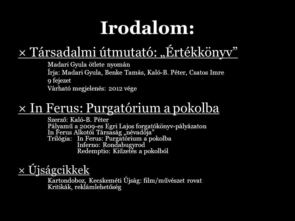 """Irodalom: × Társadalmi útmutató: """"Értékkönyv Madari Gyula ötlete nyomán Írja: Madari Gyula, Benke Tamás, Kaló-B."""